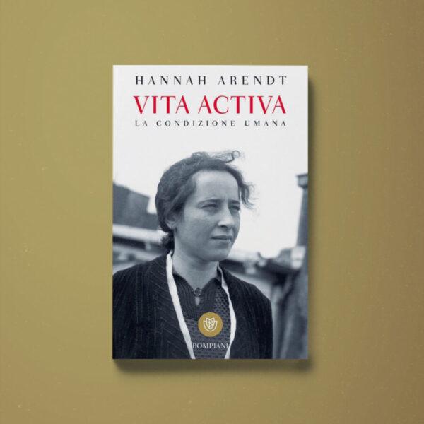 Vita Activa - Hannah Arendt - Libreria Tlon