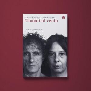Clamori al vento - Flavia Mastrella, Antonio Rezza - Libreria Tlon