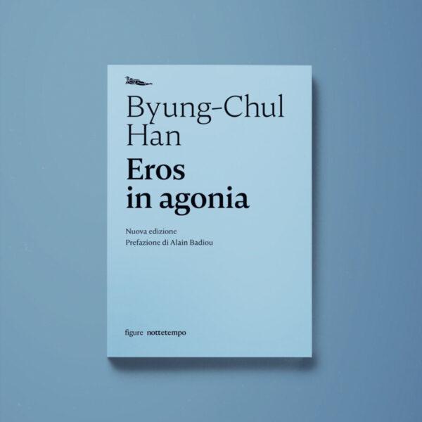 Eros in agonia - Byung-Chul Han - Libreria Tlon