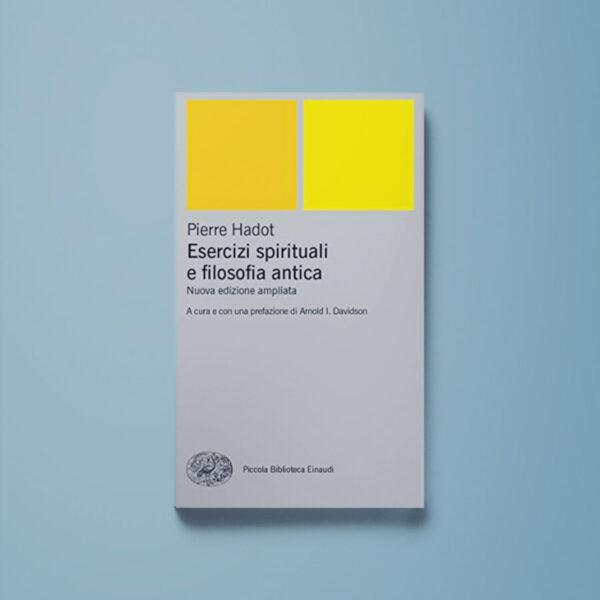 Esercizi spirituali e filosofia antica - Pierre Hadot - Libreria Tlon