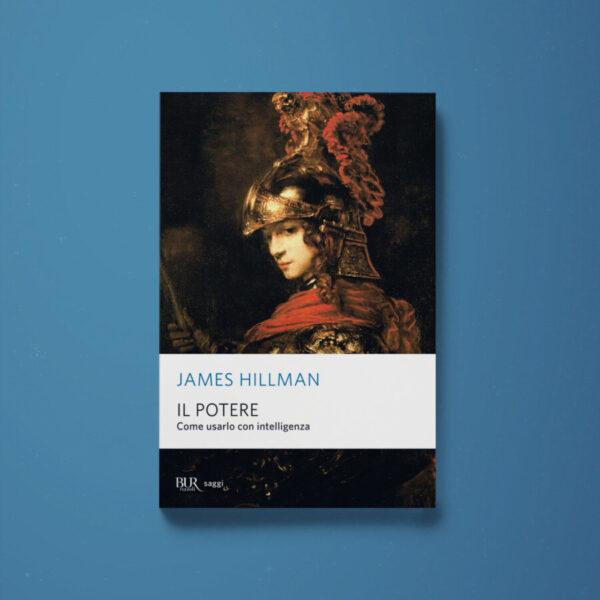 Il potere. Come usarlo con intelligenza – James Hillman - Libreria Tlon