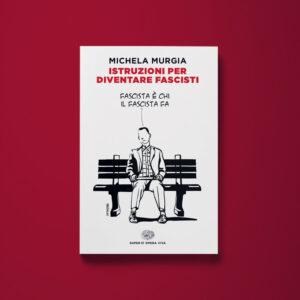 Istruzioni per diventare fascisti - Michela Murgia - Libreria Tlon