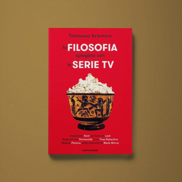 La filosofia spiegata con le serie TV – Tommaso Ariemma - Libreria Tlon
