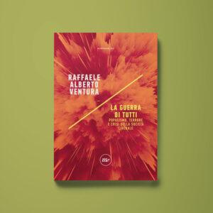La guerra di tutti - Raffaele Alberto Ventura - Libreria Tlon
