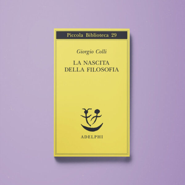 La nascita della filosofia - Giorgio Colli - Libreria Tlon