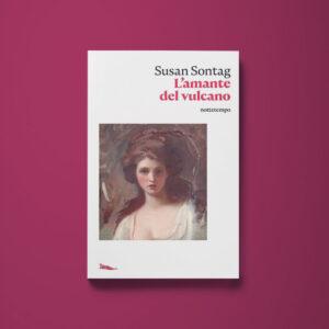 L'amante del vulcano – Susan Sontag - Libreria Tlon