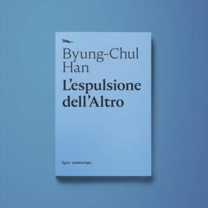 L'espulsione dell'Altro - Byung-Chul Han - Libreria Tlon