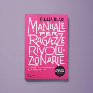 Manuale per ragazze rivoluzionarie - Giulia Blasi - Libreria Tlon
