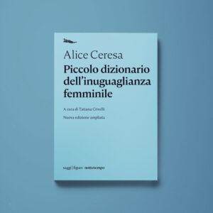 Piccolo dizionario dell'inuguaglianza femminile - Alice Ceresa - Libreria Tlon