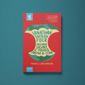 Possiamo salvare il mondo, prima di cena. Perché il clima siamo noi – Jonathan Safran Foer - Libreria Tlon