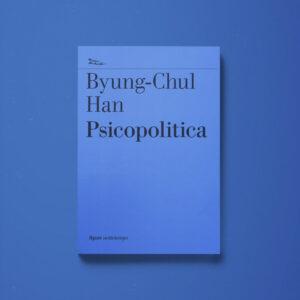 Psicopolitica – Byung-Chul Han - Libreria Tlon