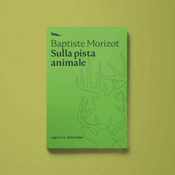 Sulla pista animale - Baptiste Morizot - Libreria Tlon
