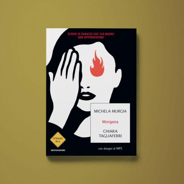 Morgana - Michela Murgia, Chiara Tagliaferri - Libreria Tlon