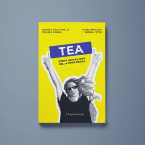 Tea. Storia (quasi) vera della prima messia - AA. VV. - Libreria Tlon