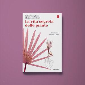 La vita segreta delle piante - Christopher Bird, Peter Tompkins - Libreria Tlon