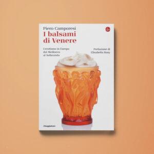 I balsami di Venere - Piero Camporesi - Libreria Tlon