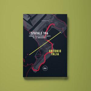Statale 106 - Antonio Talia - Libreria Tlon