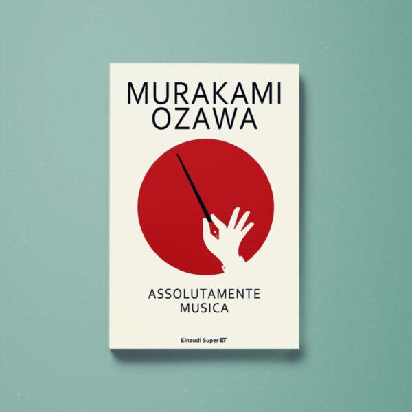 Assolutamente musica - Murakami Haruki, Ozawa Seiji - Libreria Tlon