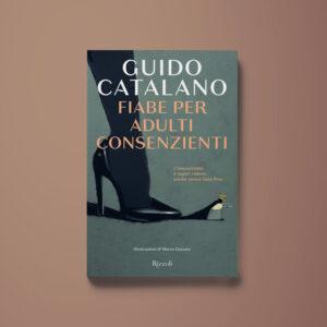 Fiabe per adulti consenzienti - Guido Catalano - Libreria Tlon