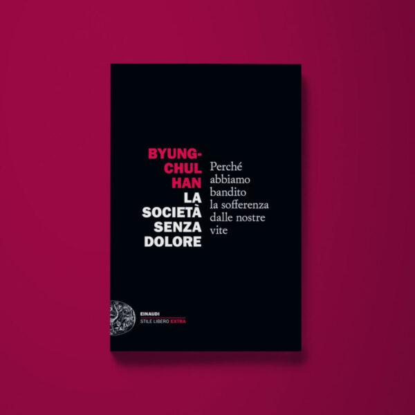 La società senza dolore - Byung-Chul Han - Libreria Tlon