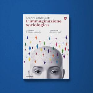 L'immaginazione sociologica - Charles Wright Mills - Libreria Tlon