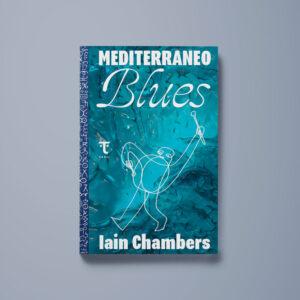 Mediterraneo Blues - Iain Chambers - Libreria Tlon