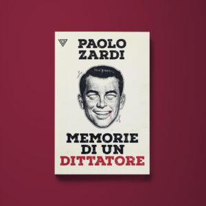 Memorie di un dittatore - Paolo Zardi - Libreria Tlon
