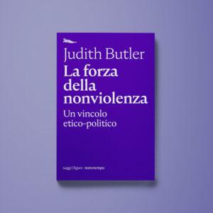La forza della nonviolenza - Judith Butler - Libreria Tlon