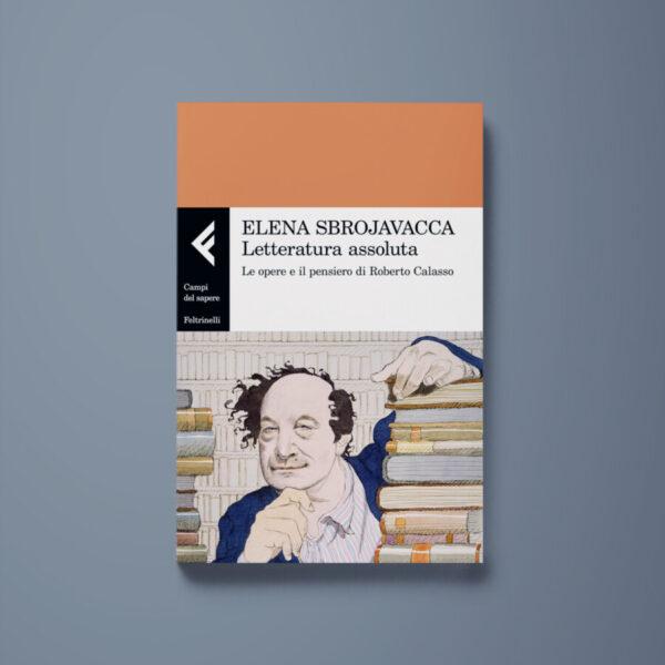 Letteratura assoluta - Elena Sbrojavacca - Libreria Tlon