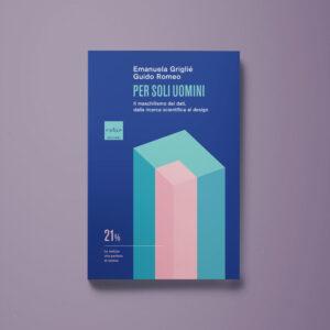 Per soli uomini - Emanuela Griglié, Guido Romeo - Libreria Tlon