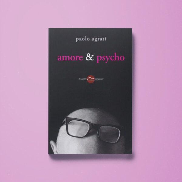 Amore & Psycho - Paolo Agrati - Libreria Tlon