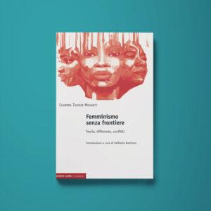 Femminismo senza frontiere - Chandra Talpade Mohanty - Libreria Tlon