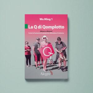 La Q di Qomplotto - Wu Ming 1 - Libreria Tlon