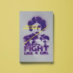 Libere tutte - Cecilia D'Elia, Giorgia Serughetti - Libreria Tlon