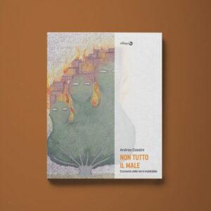 Non tutto il male - Andrea Cassini - Libreria Tlon