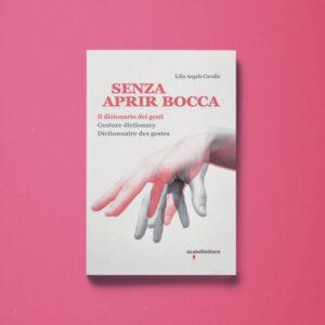 Senza aprir bocca - Lilia Angela Cavallo - Libreria Tlon