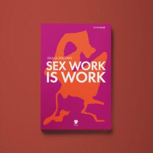 Sex work is work - Giulia Zollino - Libreria Tlon