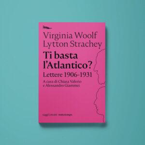 Ti basta l'Atlantico? - Virginia Woolf, Lytton Strachey - Libreria Tlon
