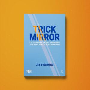 Trick Mirror - Jia Tolentino - Libreria Tlon