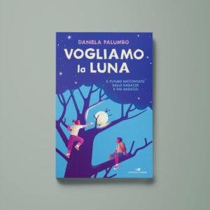 Vogliamo la luna - Daniela Palumbo - Libreria Tlon