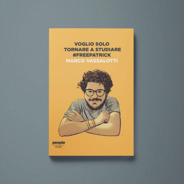 Voglio solo tornare a studiare #FreePatrick - Marco Vassalotti - Libreria Tlon