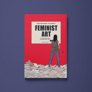Feminist Art - Valentina Grande, Eva Rossetti - Libreria Tlon