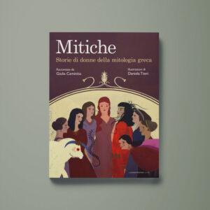 Mitiche - Giulia Caminito, Daniela Tieni - Libreria Tlon