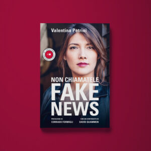 Non chiamatele fake news - Valentina Petrini - Libreria Tlon