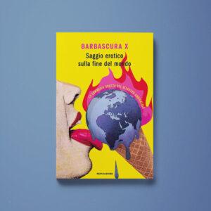 Saggio erotico sulla fine del mondo - Barbascura X - Libreria Tlon
