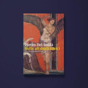 Sulle ali degli amici - Pietro Del Soldà - Libreria Tlon
