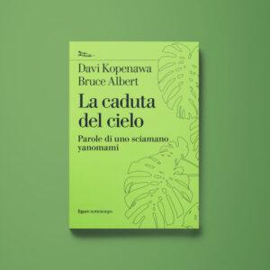 La caduta del cielo - Davi Kopenawa, Bruce Albert - Libreria Tlon